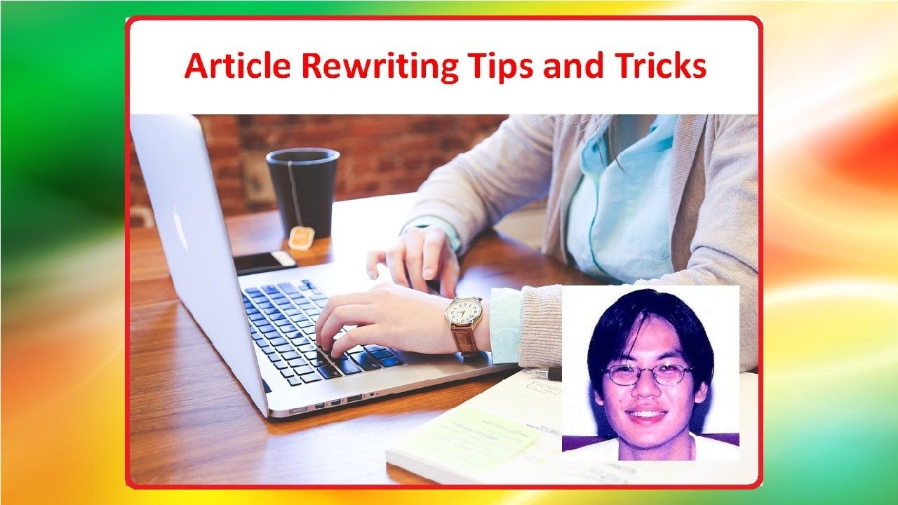 Article rewriting tips and and tricks Digital marketing