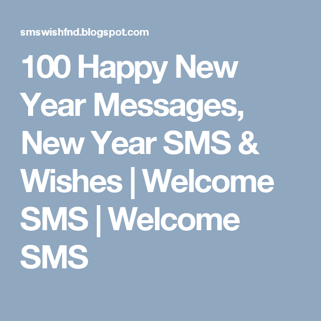 100 happy new year messages new year sms wishes welcome sms welcome sms