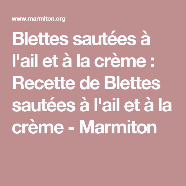 Blettes sautées à l'ail et à la crème : Recette de Blettes sautées à l'ail et à la crème - Marmiton