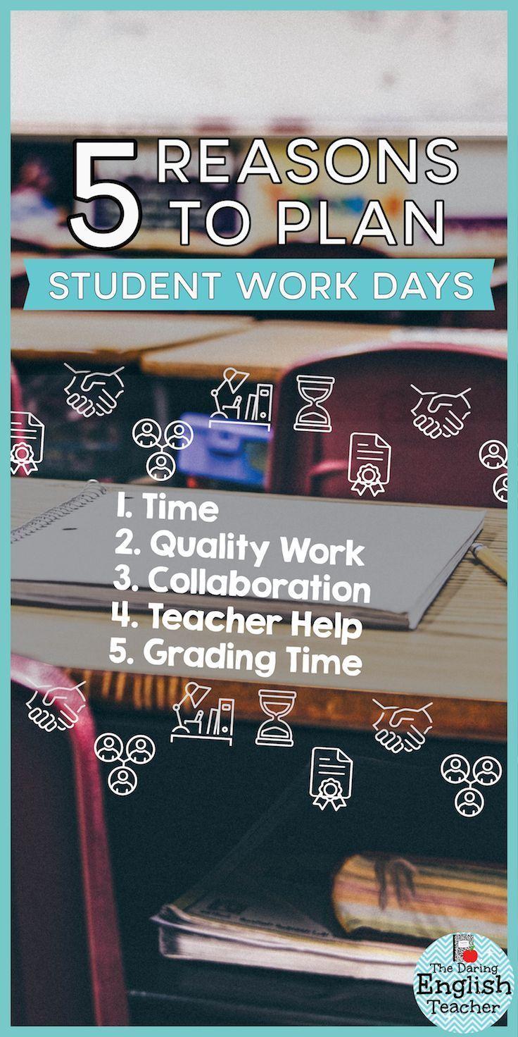 5 Reasons To Plan Student Work Days