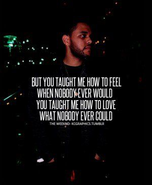 The Weeknd Love Quotes Related Pictures The Weeknd Quotes Tumblr  Realspoken Truth