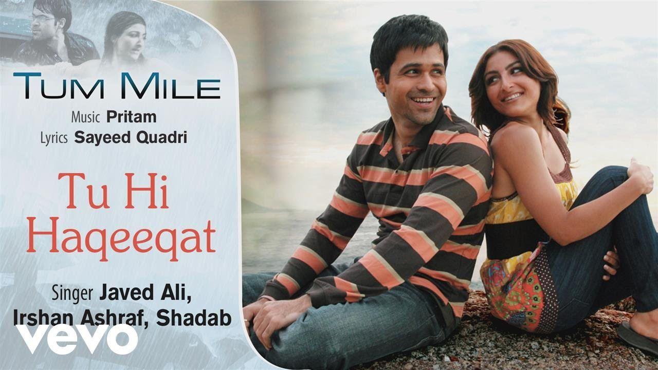Tu Hi Haqeeqat Official Audio Song Tum Mile Javed Ali Pritam Youtube Audio Songs Songs Funny Whatsapp Status