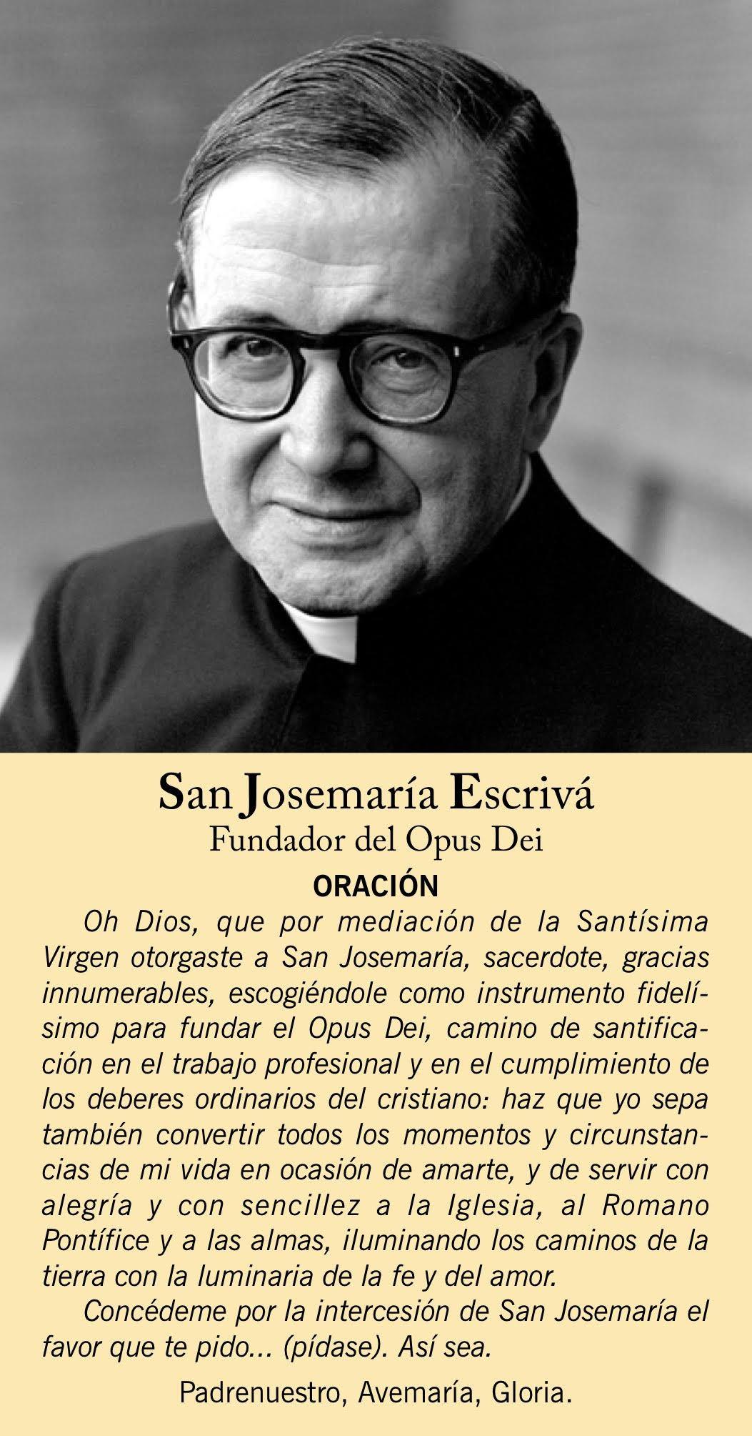 Oración Por Intercesión De San Josemaría Fundador Del Opus Dei Http Opusdei Es Es Es Article Oracion 2 San Josemaria San Josemaria Escriva Catholic Prayers
