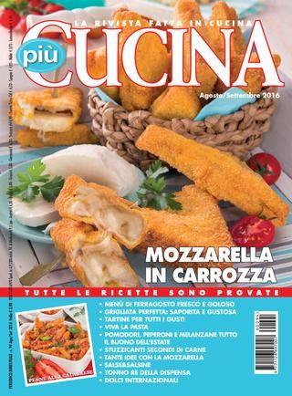 Piu Cucina 06 07 2016 Ma Italian Food Magazines Ricette Riviste