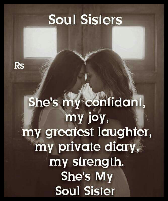 Soul Sister Quotes All that needs to be said. | BFF T H I N G S  Soul Sister Quotes