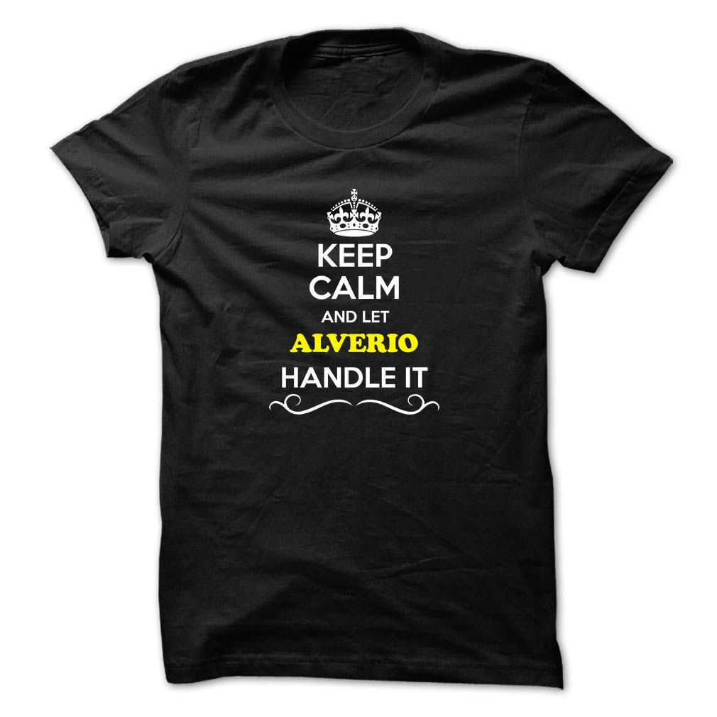 (Tshirt Awesome Sell) Keep Calm and Let ALVERIO Handle it Coupon Today Hoodies, Tee Shirts