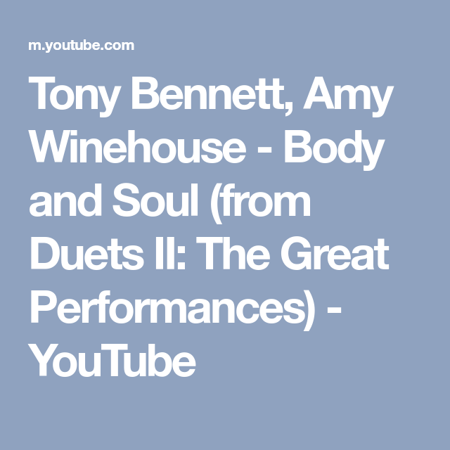 Tony Bennett, Amy Winehouse - Body and Soul (from Duets II: The