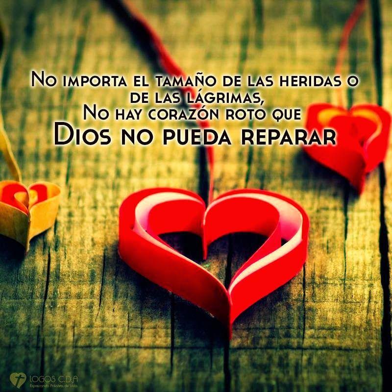 Frases, pensamientos, reflexiones y mucho más: No hay corazón roto que Dios no pueda reparar