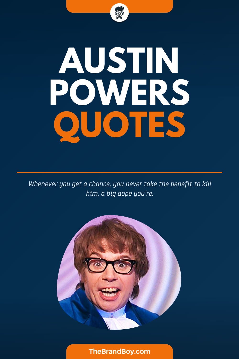 91 Funny Austin Powers Sayings And Quotes Thebrandboy Com Austin Powers Austin Powers Quotes Powerful Quotes