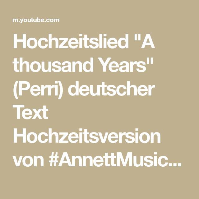 Hochzeitslied A Thousand Years Perri Deutscher Text Hochzeitsversion Von Annettmusic Youtube
