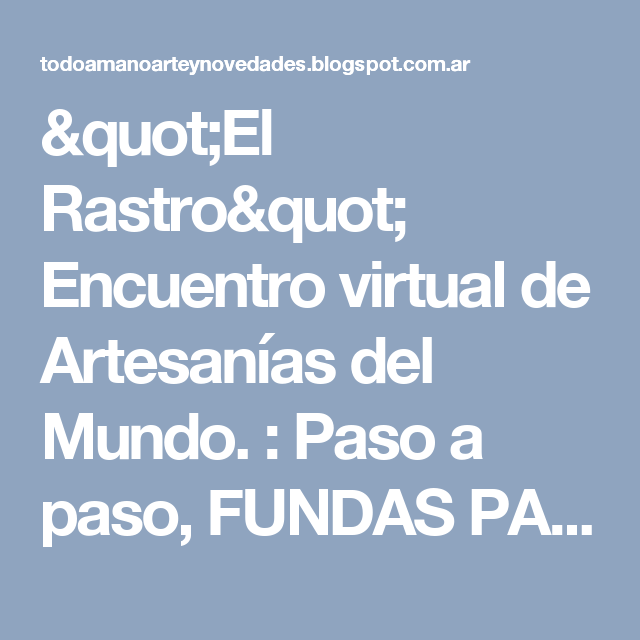 """""""El Rastro"""" Encuentro virtual de Artesanías del Mundo. : Paso a paso, FUNDAS PARA SILLAS Y SILLONES Y MUCHO MAS"""