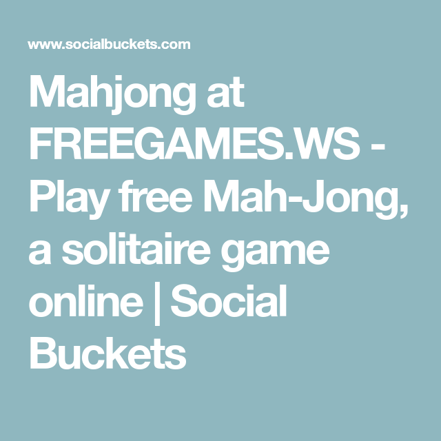 Free Online Mahjong Games | majong, mahjongg, mah-jong