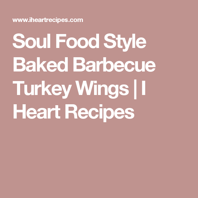 Soul Food Style Baked Barbecue Turkey Wings | I Heart Recipes