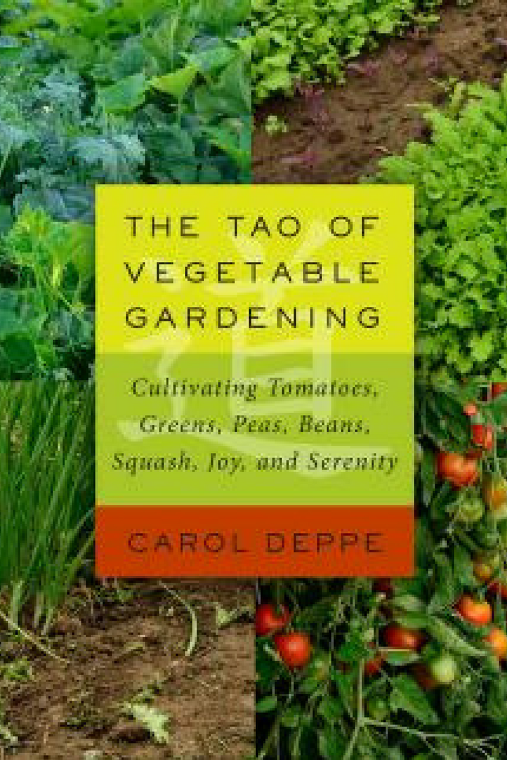 The Tao Of Vegetable Gardening Focuses On Some Of The Most 400 x 300