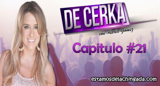 """""""De Cerka con Karla"""" – Capitulo #21  http://estamosdelachingada.com/de-cerka-con-karla-capitulo-21/"""
