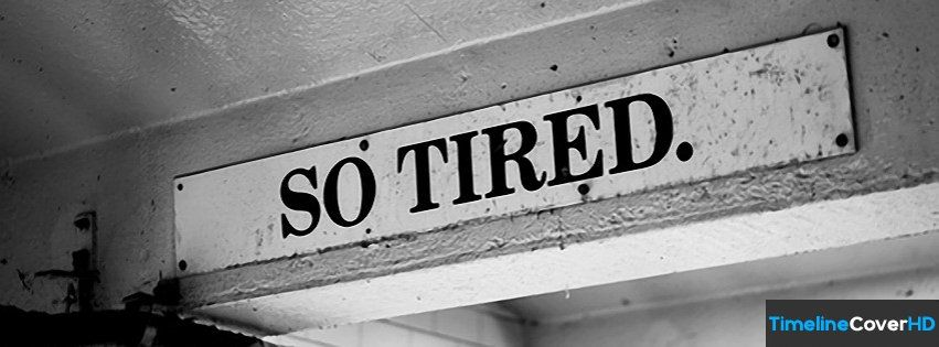 Tired Black White And Words