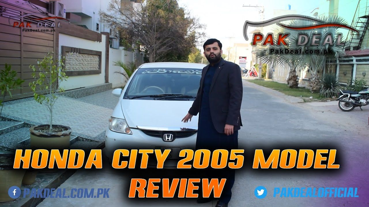 Honda City 2005 Model Review Price Specs Features Pak Deal Official In 2020 Honda City City 2005 Paks