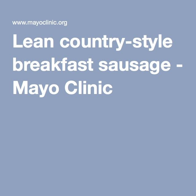 Lean country-style breakfast sausage - Mayo Clinic