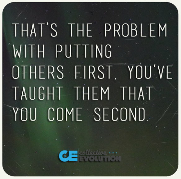 Thats The Problem With Putting Others First Youve Taught Them