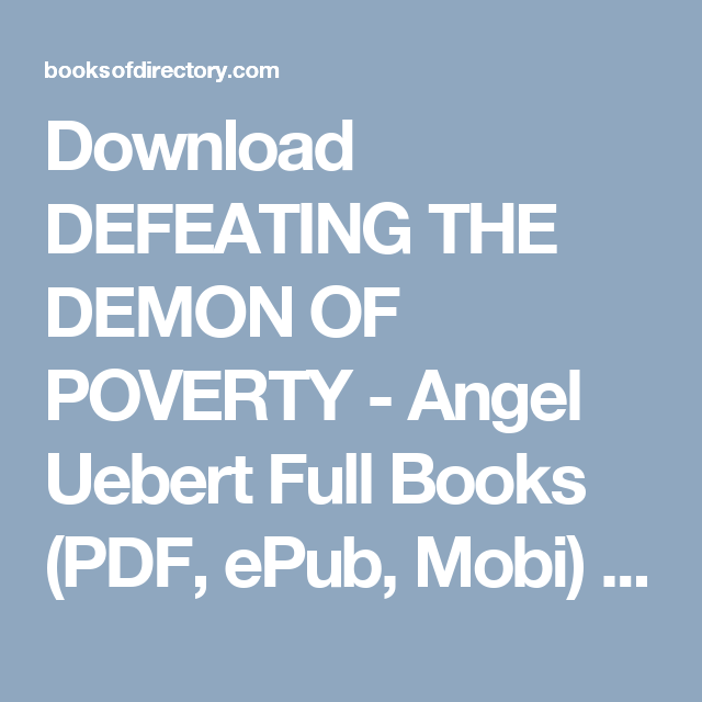 Download DEFEATING THE DEMON OF POVERTY - Angel Uebert Full Books