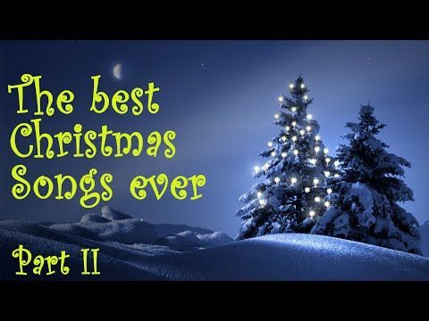 the best christmas songs ever part ii youtube - Best Christmas Songs Youtube