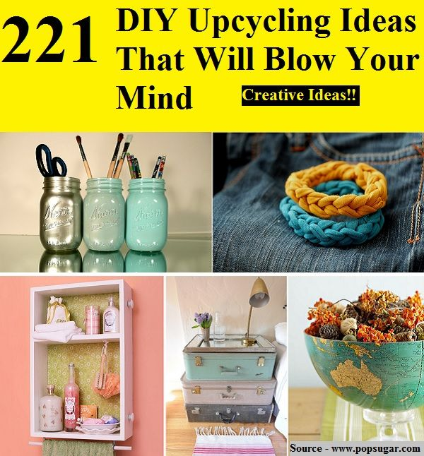 221 DIY Upcycling Ideas That Will Blow Your Mind