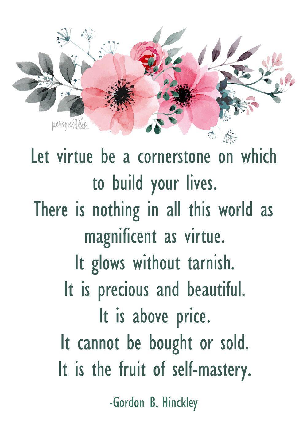 Gordon B Hinckley Quotes Lesson Handout Virtue Lds Quotes Gordon Bhinckley Quotes