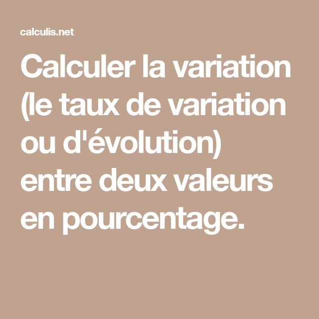 Calculer La Variation Le Taux De Variation Ou Dévolution