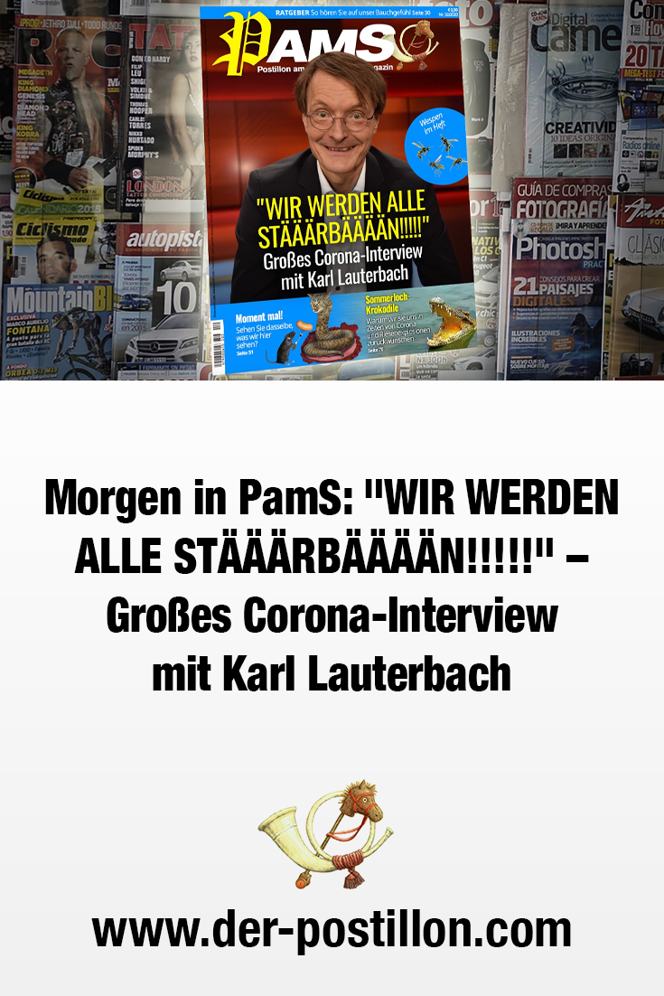 Morgen In Pams Wir Werden Alle Staaarbaaaan Grosses Corona Interview Mit Karl Lauterbach In 2020 Corona Interview