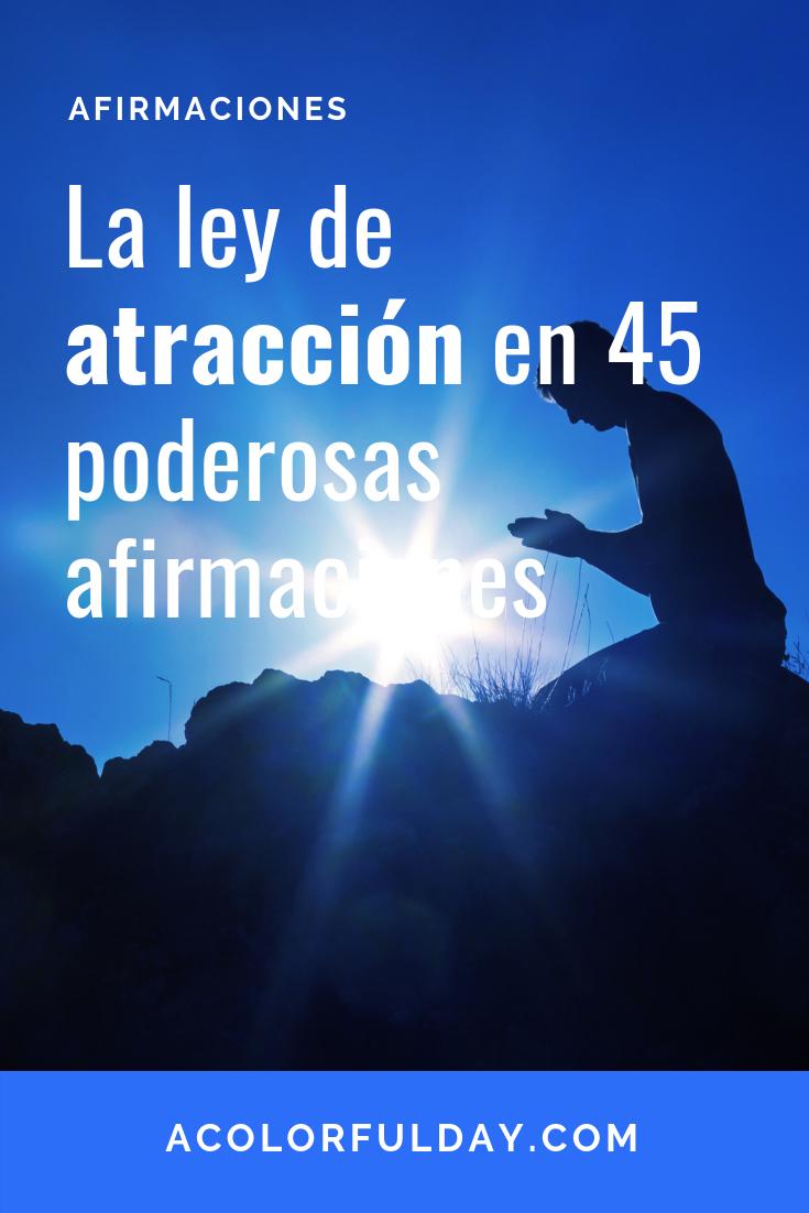 La Ley De Atracción En 45 Poderosas Afirmaciones Afirmaciones Motivación De Vida Frases De Entrenamiento De La Vida