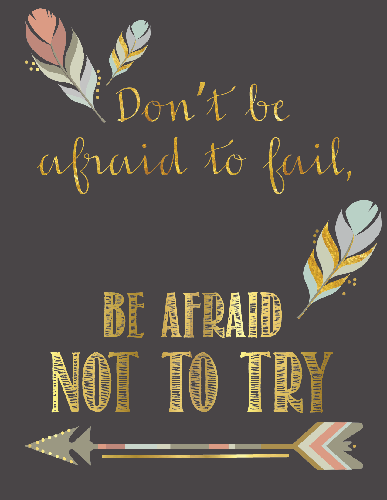 Inspirational Quote Download Don T Be Afraid To Fail Be Afraid Not