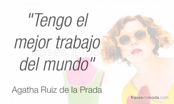Frase de Agatha Ruiz de la Prada, diseñadora de moda