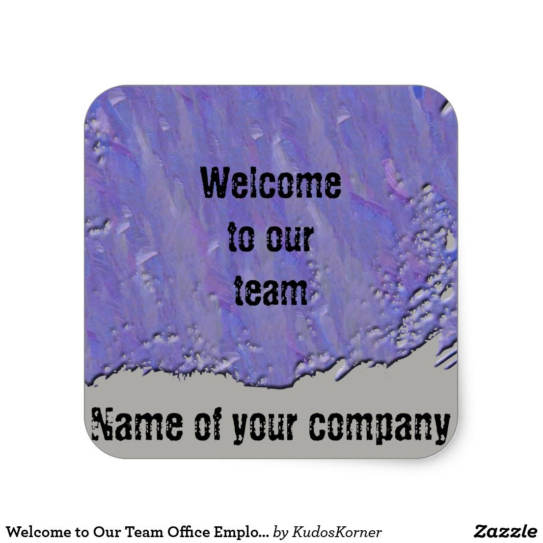 Welcome To Our Team Office Employee New Hire Square Sticker Zazzle Com Welcome To Our Team Office Team Activities For Kids