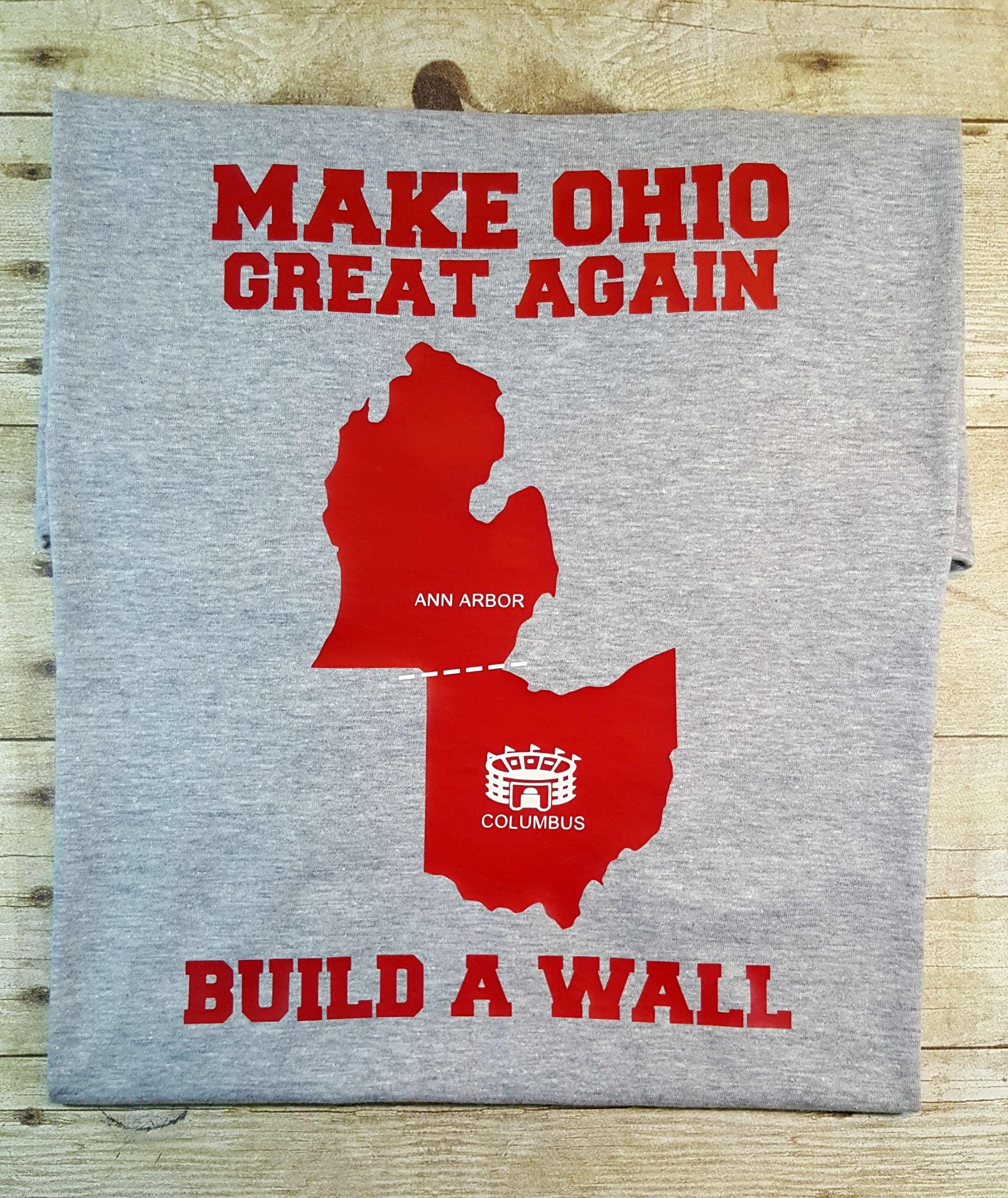 Make Ohio great again- build a wall | Ohio football | Ohio State #ohiostatebuckeyes