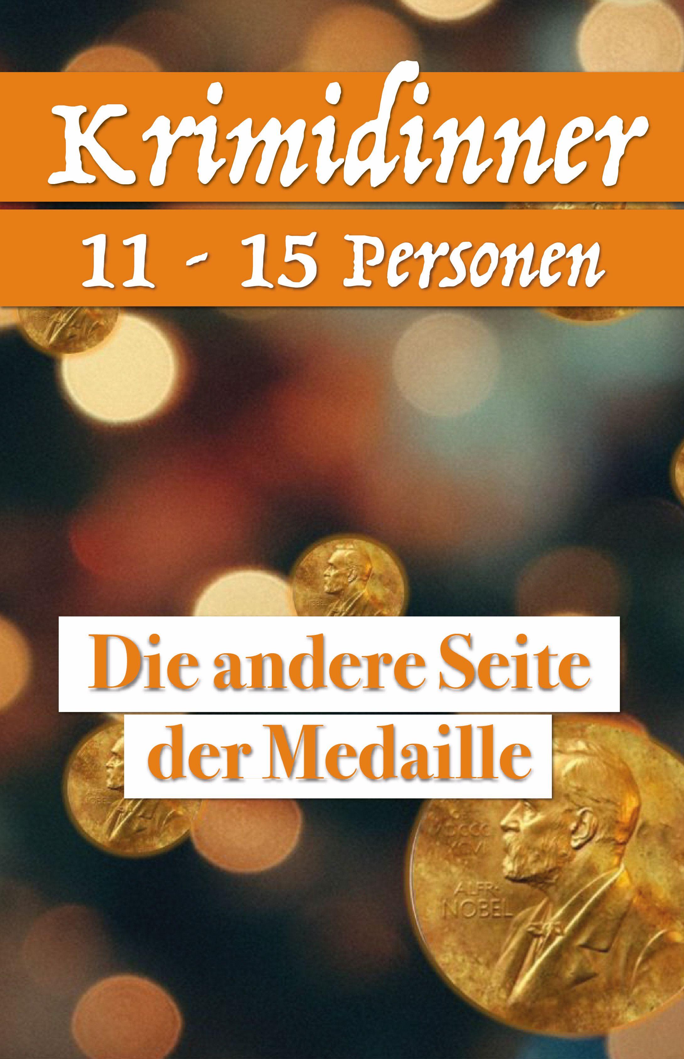 Krimidinner für 11 - 15 Personen Die andere Seite der Medaille