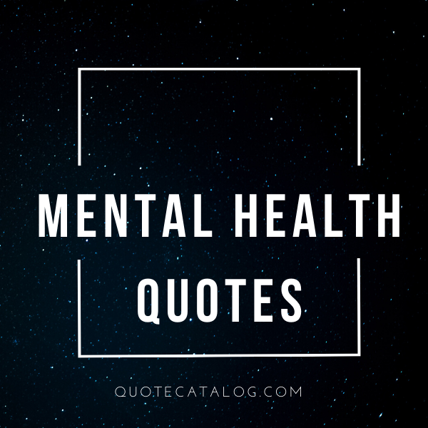 Pin on Mental Health Awareness Quotes