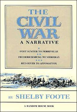 The Civil War A Narrative 3 Volume Set By Shelby Foote His Southern Drawl Was Once Described As Molasses Over H Civil War Books Shelby Foote Book Corners