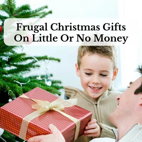 Frugal Christmas Gifts On Little Or No Money   Frugal christmas ...