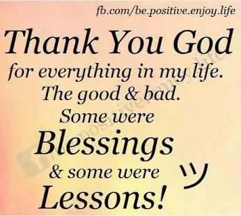 Thank You God For Everything In My Life The Good Bad Some Were