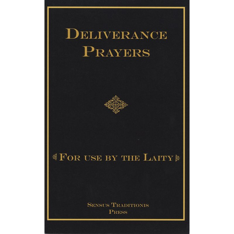 Deliverance Prayers by Fr Chad A Ripperger PhD | Catholic Books