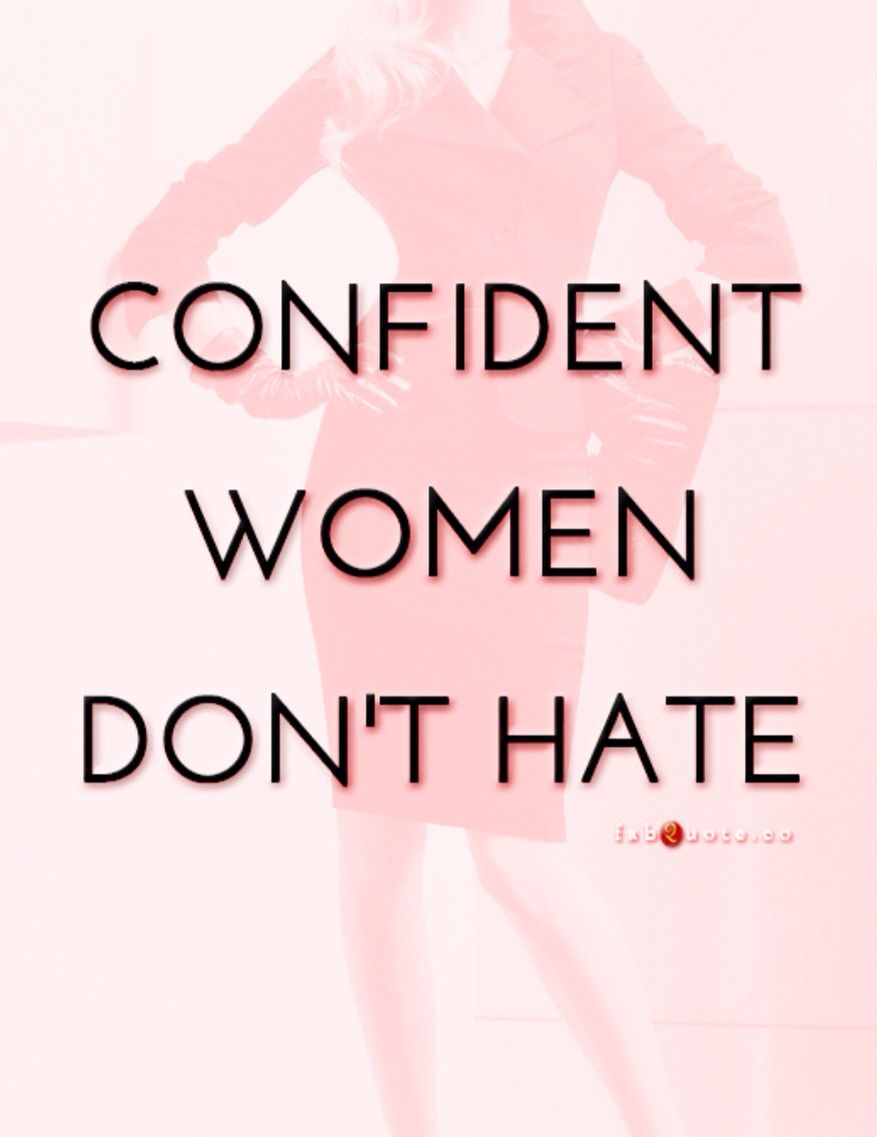 Confident Women Quotes Confident Women Don't Hate  Quote  Pinterest