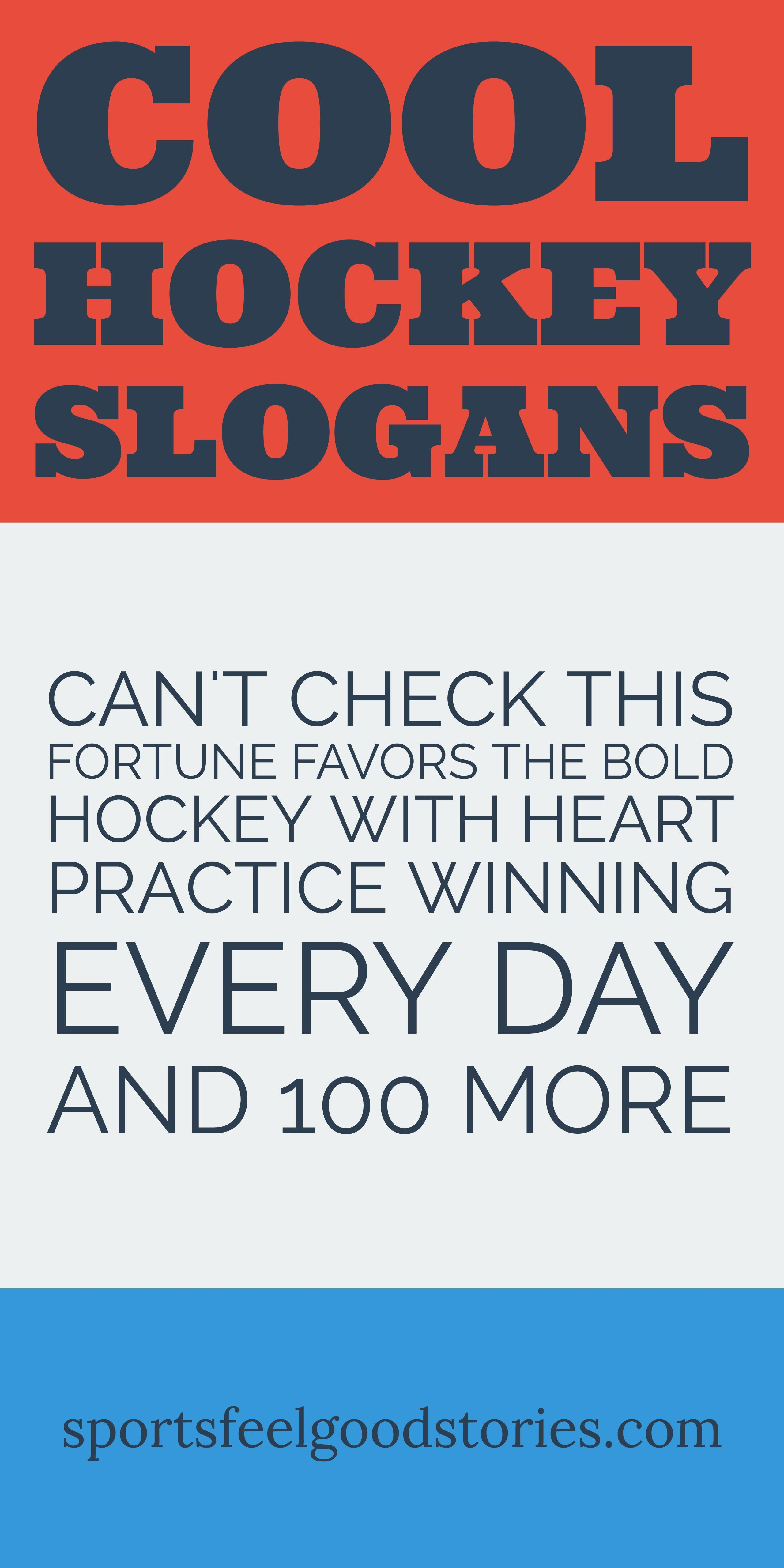 Hockey slogans and sayings for youth teams. Funny, cool