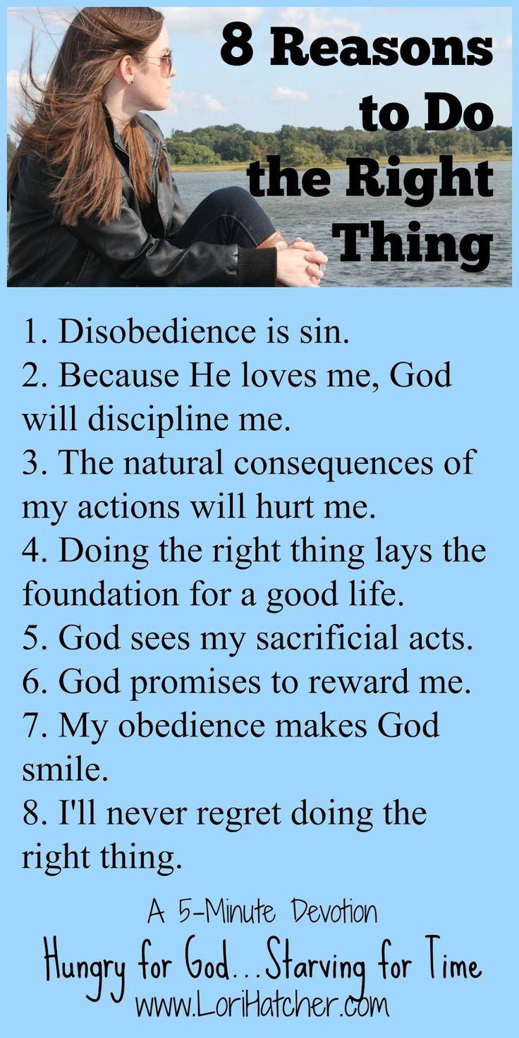 8 Reasons To Do The Right Thing Bible Love Faith Faith Inspiration