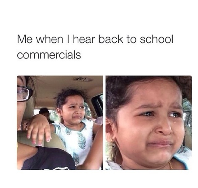 I hate it when you start hearing back to school commercials