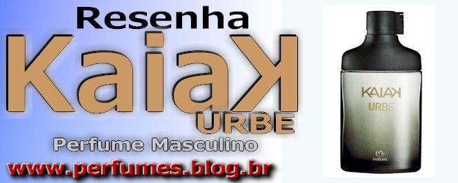 Kaiak urbe  http://perfumes.blog.br/resenha-de-perfumes-natura-kaiak-urbe-masculino-preco