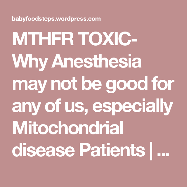 MITOXIC- Why Anesthesia may not be good for any of us