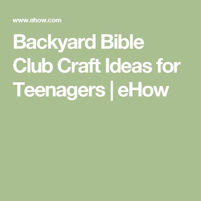 Backyard Bible Club Craft Ideas for Teenagers | eHow ...