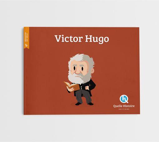 Victor Hugo Quelle Histoire Editions Victor Hugo Livre Jeunesse Edition Jeunesse