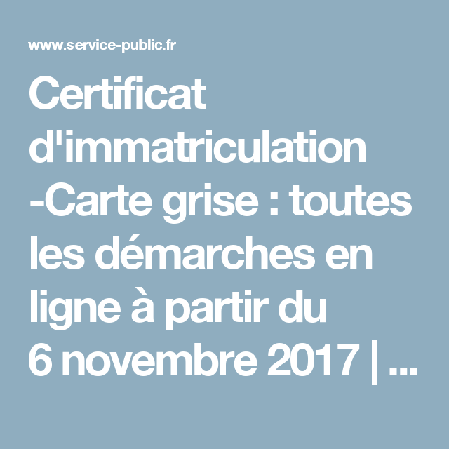 certificat d 39 immatriculation carte grise toutes les d marches en ligne partir du 6 novembre. Black Bedroom Furniture Sets. Home Design Ideas
