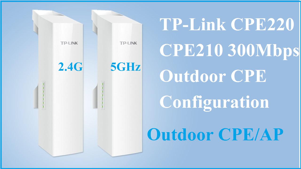 TPLink CPE 220 and CPE210 AP mode configuration ( Access